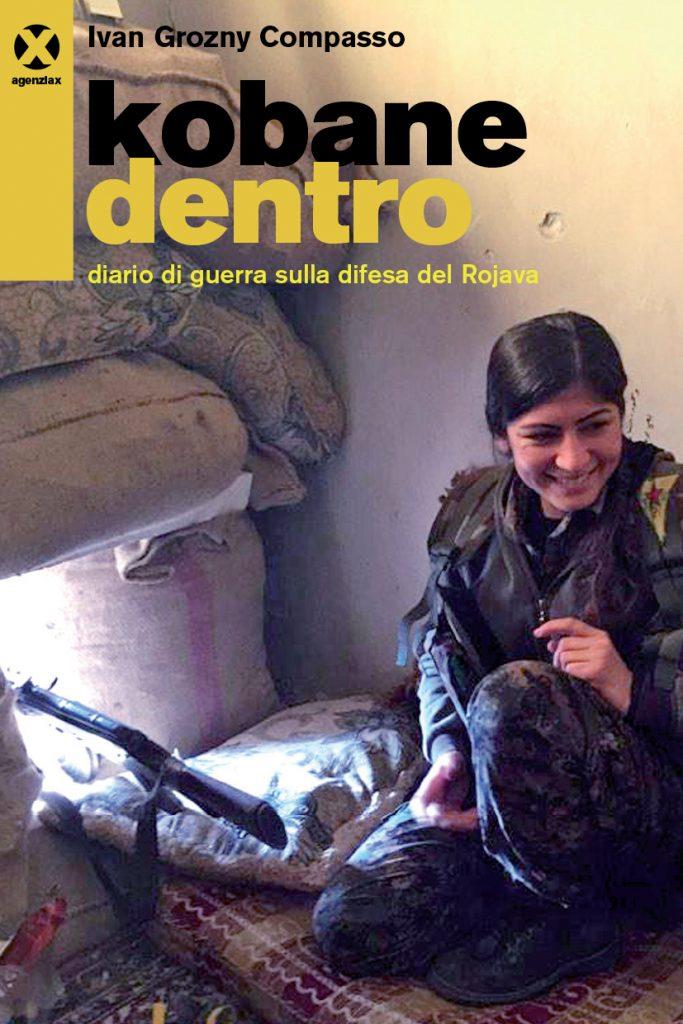 """""""Kobane dentro"""" diario di guerra sulla difesa del Rojava fonti : www.librerielovat.com"""